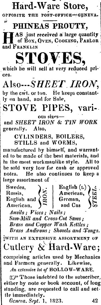 Prouty's hardware had stoves, sheet iron, stove pipes, cylinders, boilers, and stills among other iron goods.