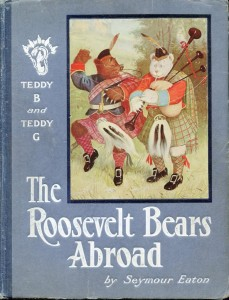 cover of the Roosevelt Bears Abroad by Seymour Eaton with an illustration of two bears dressed in kilts. One is dancing, the other is playing the bag pipes.