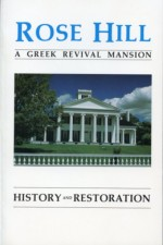 Rose Hill: History and Restoration