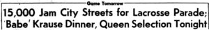 "Geneva Times Headline From 1956 - ""15,000 Jam City Streets for Lacrosse Parade;/ Babe Krause Dinner, Queen Selection Tonight"