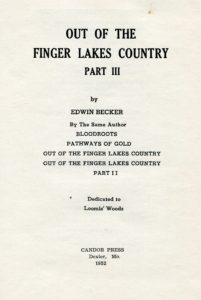 """Title page for Edwin Becker's booklet """"Out of the Finger Lakes Country Part III,"""" which he dedicated to Loomis Woods."""